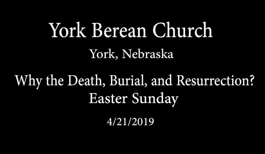 Why the Death, Burial, and Resurrection?