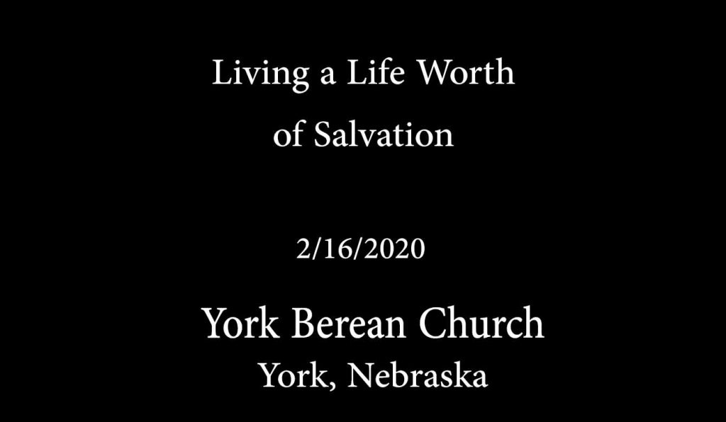 Living a Life Worthy of Salvation