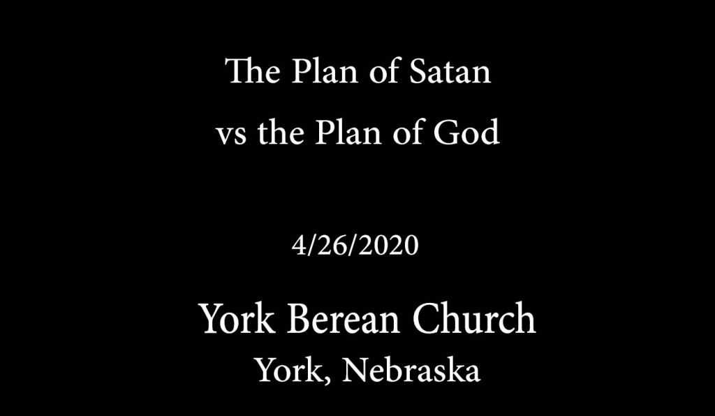 The Plan of Satan vs the Plan of God
