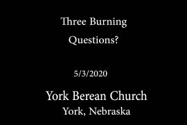 Three Burning Questions?