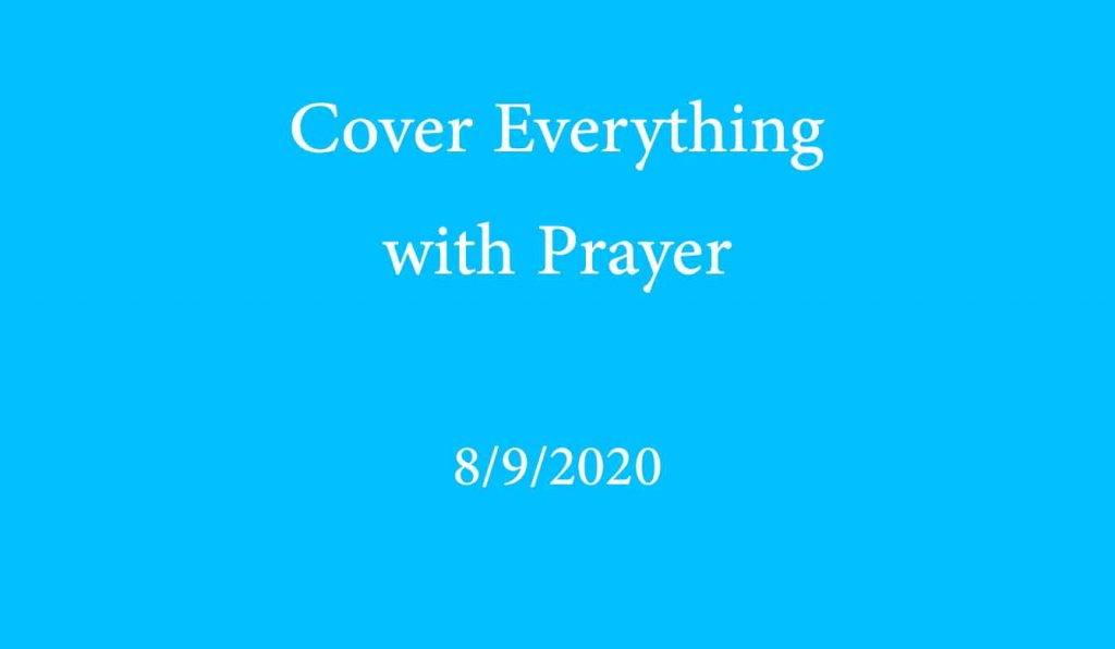 Cover Everything with Prayer