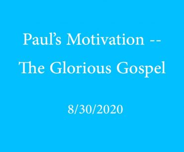 Paul's Motivation - The Glorious Gospel