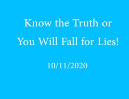 Know the Truth or You Will Fall for Lies