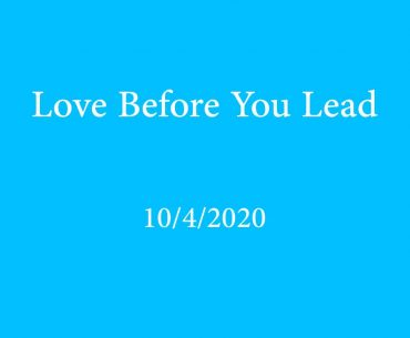 Love Before You Lead