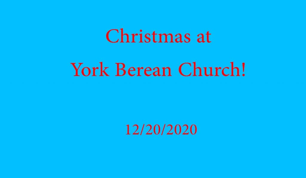 Christmas at York Berean Church!