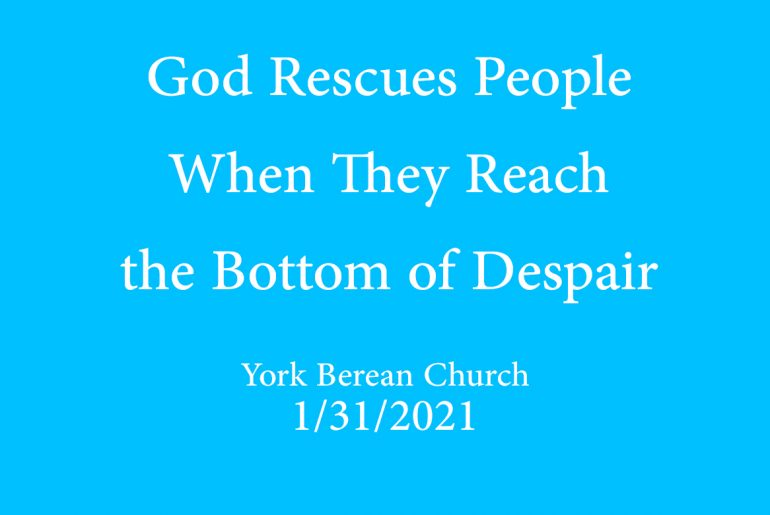 God Rescues People When They Reach the Bottom of Despair