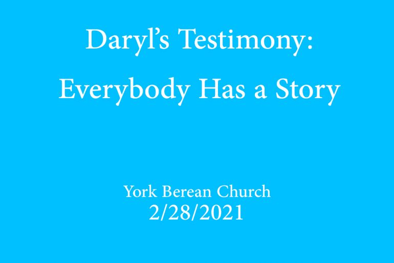 Daryl's Testimony: Everybody Has a Story