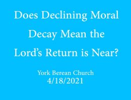 Does Declining Moral Decay Mean the Lord's Return is Near?